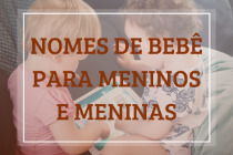 248 nomes de bebê para meninos e meninas