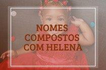 64 nomes compostos que combinam com Helena