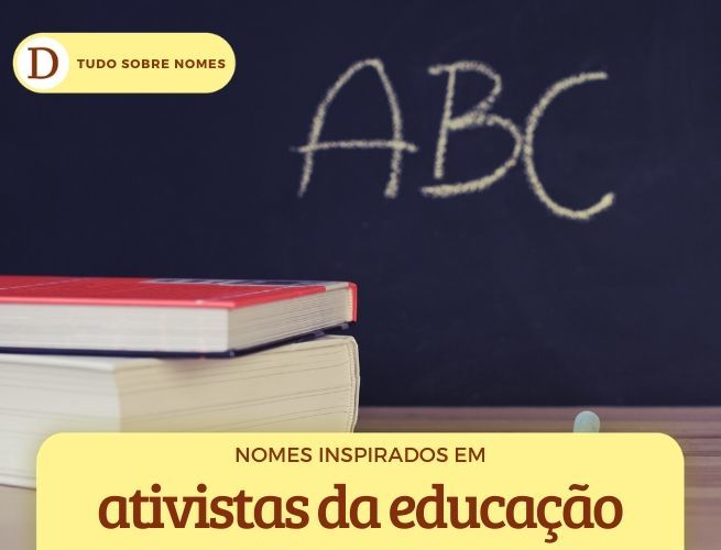 nomes inspirados em ativistas pela educação