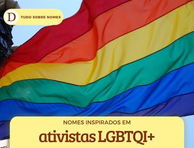 nomes inspirados em ativistas LGBT
