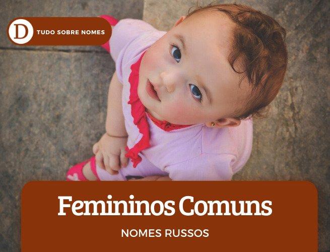Conheça 28 nomes russos femininos e masculinos: comuns, diferentes e adaptáveis ao português