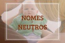 48 nomes neutros e seus significados