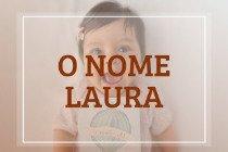 6 motivos para amar o nome Laura