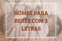 23 nomes para bebês com 3 letras