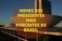 Presidentes do Brasil: história e significado dos nomes