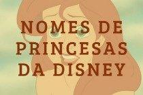 14 nomes de princesas da Disney e os seus significados