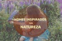 25 nomes de bebê inspirados na natureza e seus significados