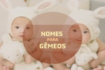Os 30 nomes para bebês gêmeos com os significados