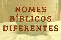 Nomes bíblicos diferentes: 20 nomes para meninas e meninos