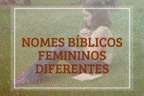 64 nomes bíblicos femininos diferentes e os seus significados