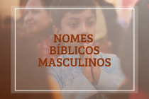112 nomes bíblicos masculinos e seus significados