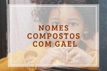 52 nomes compostos que combinam com Gael