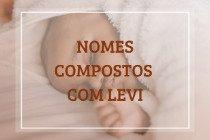 57 nomes compostos que combinam com Levi
