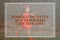57 nomes compostos que combinam com Mariana