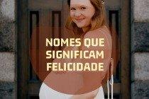 15 nomes de bebês que significam alegria e felicidade