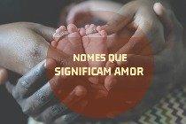 20 nomes de bebês que simbolizam o amor