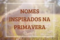 43 nomes de meninas inspirados na primavera