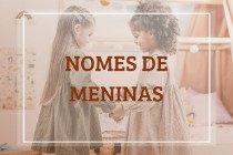 312 nomes de meninas: as melhores opções de nomes para bebês