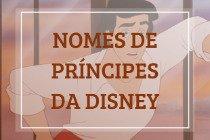 12 nomes de príncipes da Disney e os seus significados