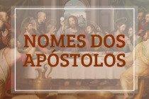 Os nomes dos 12 apóstolos de Jesus Cristo: origem, significados e curiosidades