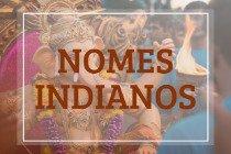 25 nomes indianos femininos e masculinos e seus significados