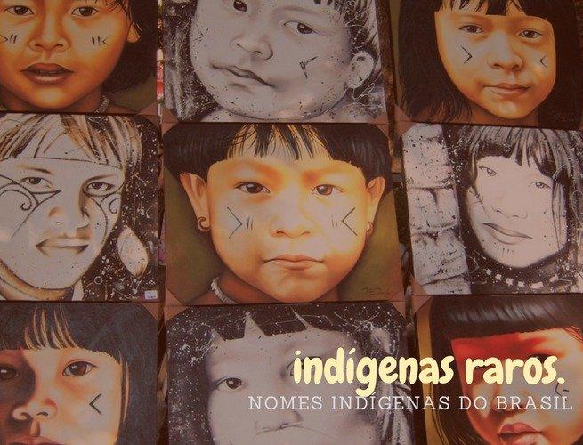 nomes indígenas diferentes e raros