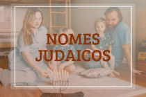 46 nomes judaicos masculinos e femininos para bebês
