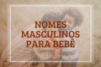 Nomes masculinos para bebê: 107 ideias