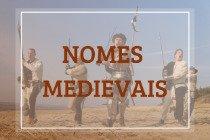 51 nomes medievais masculinos e femininos e seus significados