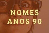 Os 20 nomes mais populares na década de 90