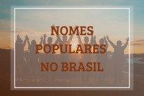 Nomes populares: 50 nomes mais comuns no Brasil