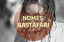 43 nomes Jamaicanos ou de origem Rastafári
