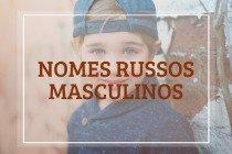 51 nomes russos masculinos com os seus significados