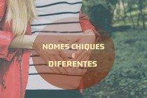 Os 25 nomes mais chiques e diferentes e seus significados