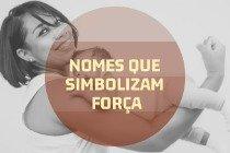 Os 33 nomes para bebê que simbolizam força