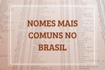 Os nomes mais comuns no Brasil registrados no último ano