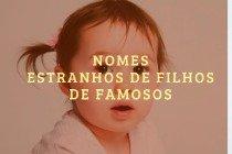 O significado dos nomes mais estranhos de filhos de famosos