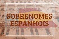 31 sobrenomes espanhóis e seus significados