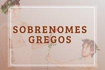 20 sobrenomes gregos e seus significados: origem, características e curiosidades