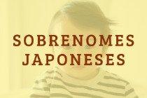 20 sobrenomes japoneses e seus significados mais interessantes