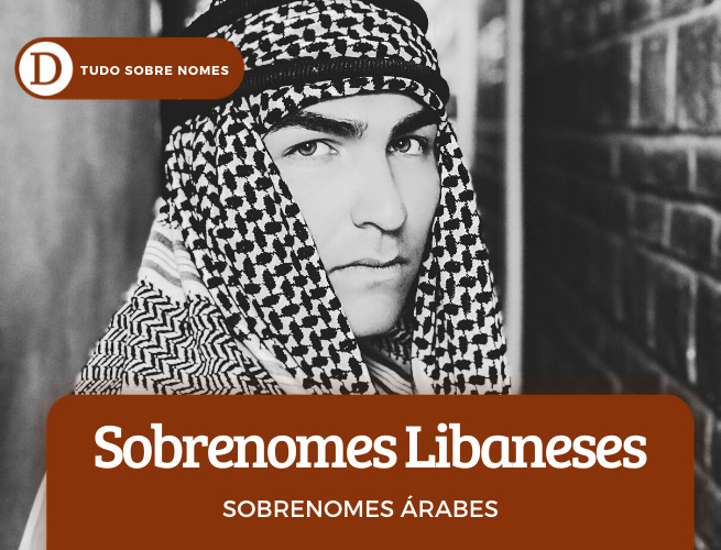 25 sobrenomes árabes: confira como se formam e os seus significados