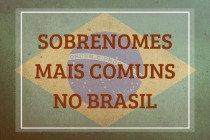 71 sobrenomes mais comuns no Brasil