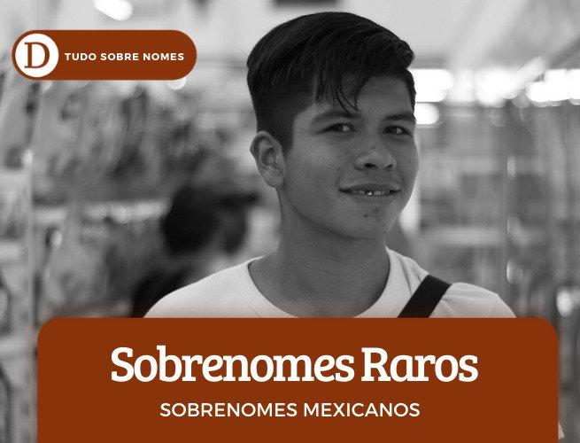 21 sobrenomes mexicanos e outras opções hispano-americanas