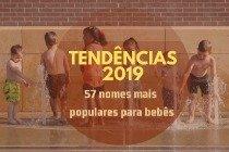 Tendências 2019: 57 nomes mais populares para bebês e seus significados