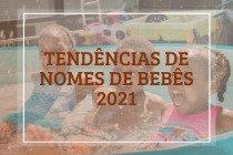 Tendências de nomes de bebês em 2021: 159 opções para meninas e meninos